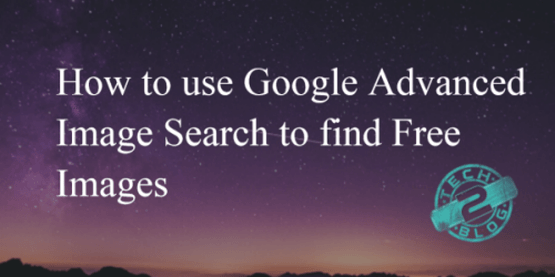 3 Steps To Find Free Images Using Google Advanced Image Search