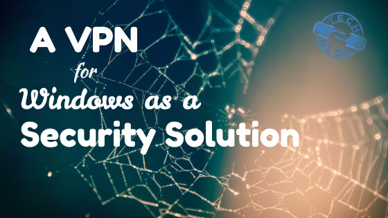 VPN for Windows as a Security Solution