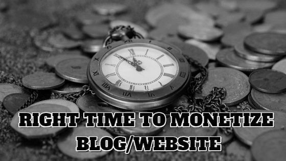 Right Time to Monetize your Blog Website