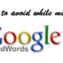 mistakes to avoid while managing Google AdWords Campaign