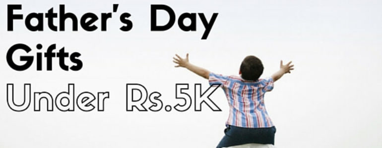Father's Day Gift under Rs.5000