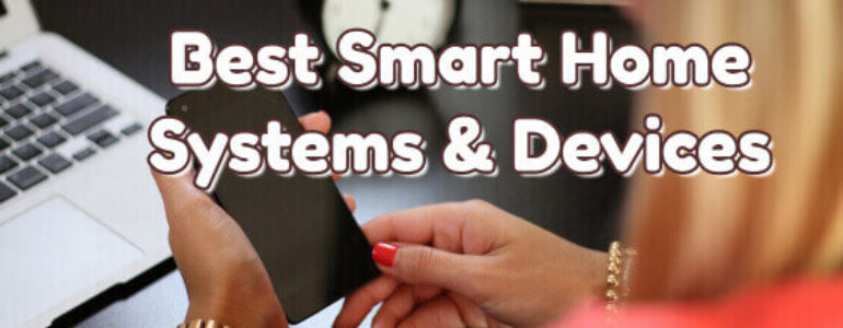 Best Smart Home Systems & Devices