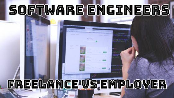 Software Engineers Freelance vs Employer