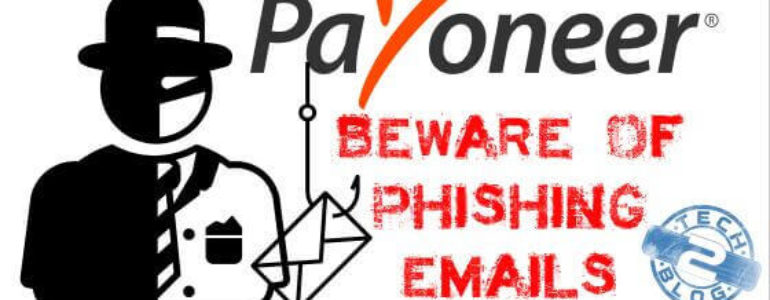 Beware of Phishing emails which look likes Payoneer