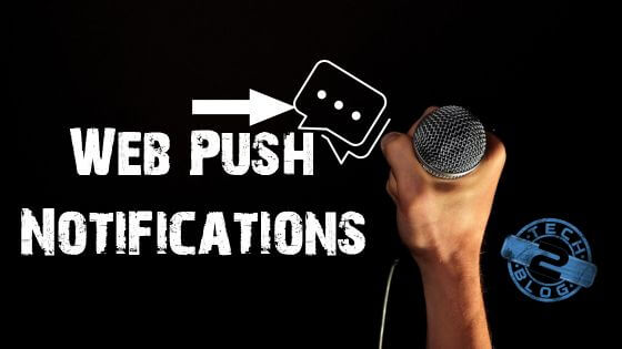 Learn All About Web Push Notifications