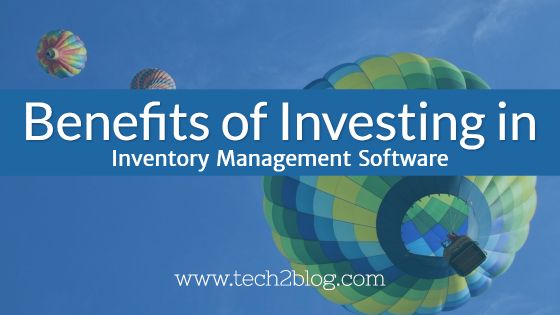 Benefits of Investing in Inventory Management Software