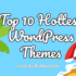 Top 10 Hottest WordPress Themes