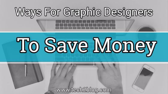 Ways For Graphic Designers to Save Money on Software Costs