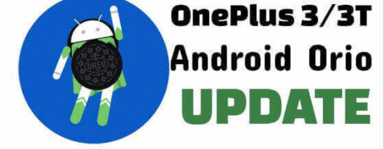 OnePlus 3 & 3T Finally Get Android O (8.0 Oreo) Update in India
