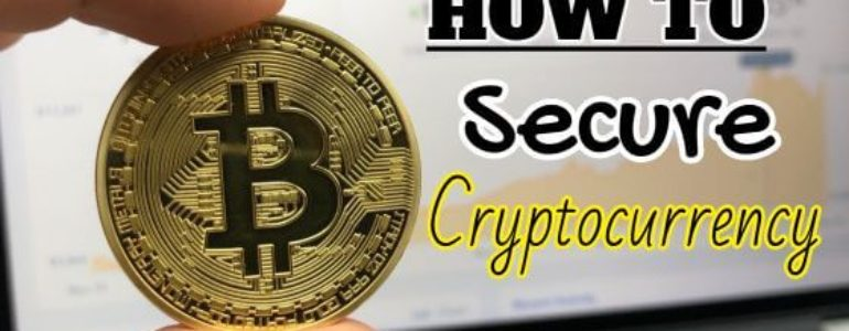 Must Know Tips for Securing your Cryptocurrency