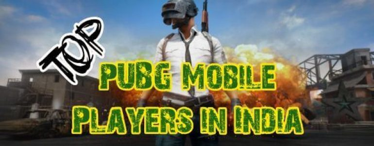 Top PUBG Mobile Players in India
