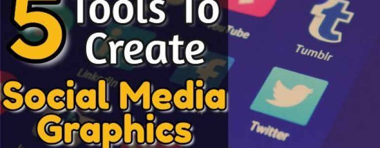 Tools To Create High-Quality Social Media Graphics